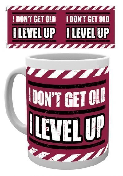 Gaming - I don't get old. I level up - Mugg