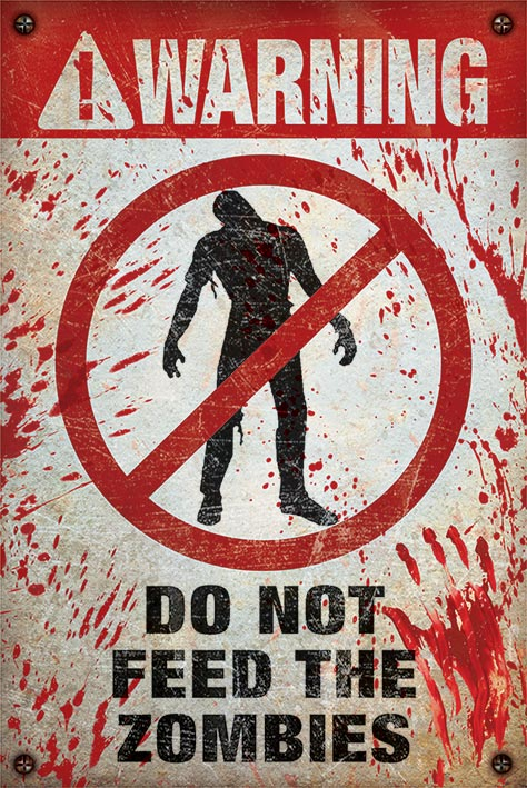 Warning! Do Not Feed The Zombies