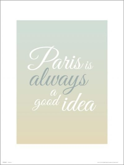 Exklusivt Art Print - Paris is always a googd idea
