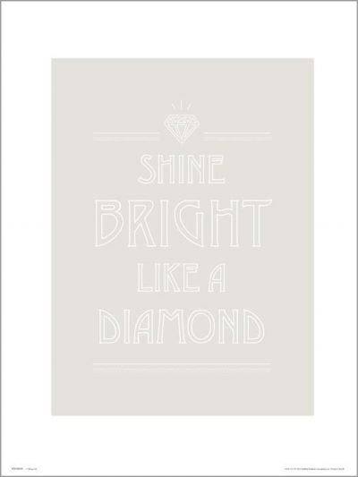 Exklusivt Art Print - Shine Bright Like A Diamond