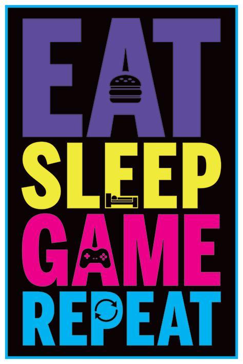 Eat, Sleep, Game, Repeat (Gaming)