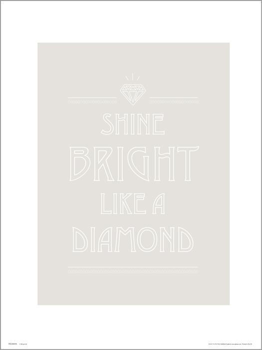 Exklusivt Art Print - Shine Bright Like A Diamond