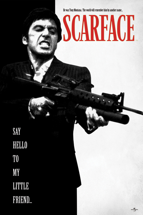 Scarface - Say hello to my little friend