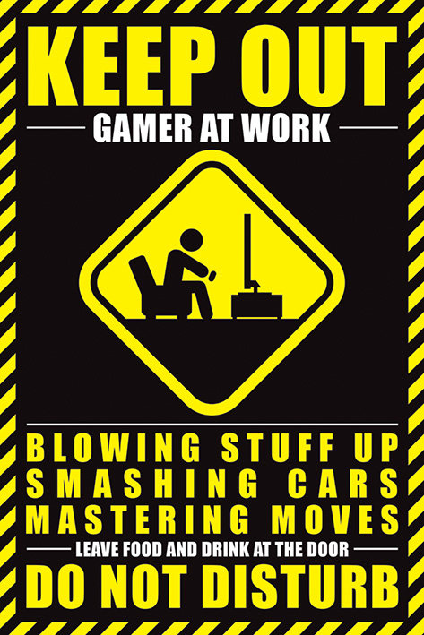 Gamer At Work - Keep out